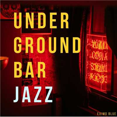 アルバム/Underground Bar Jazz/Eximo Blue