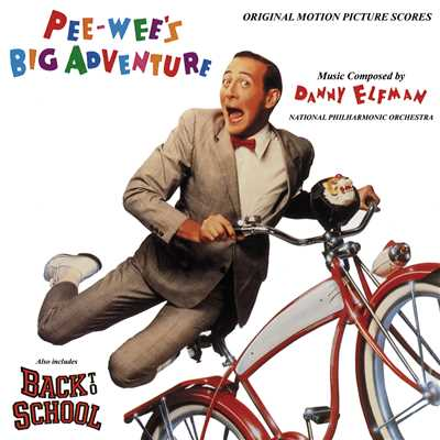 アルバム/Pee-wee's Big Adventure / Back To School (Original Motion Picture Soundtrack)/ダニー・エルフマン
