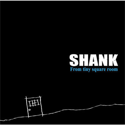 アルバム/From tiny square room/SHANK