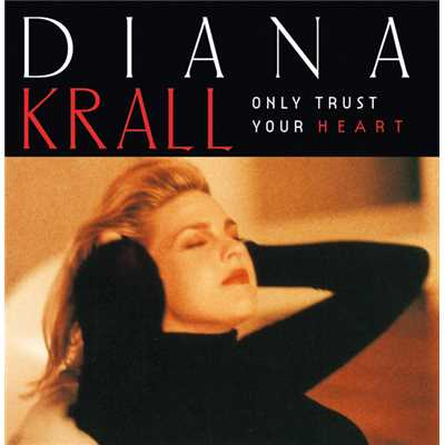 アルバム/Only Trust Your Heart/Diana Krall