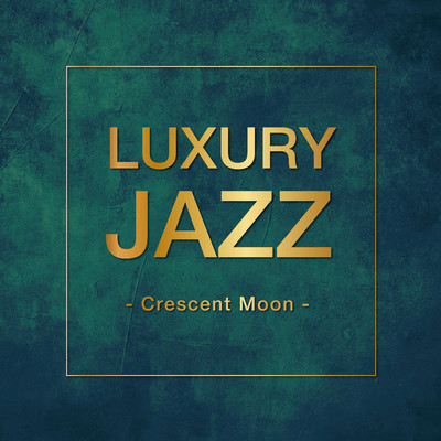 アルバム/Luxury Jazz - Crescent Moon -/Various Artists