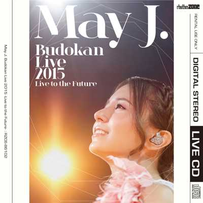 アルバム/May J. Budokan Live 2015 〜Live to the Future〜/May J.