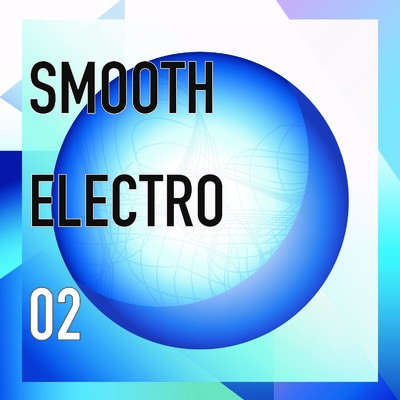 アルバム/Smooth Electro Vol.2/Various Artists