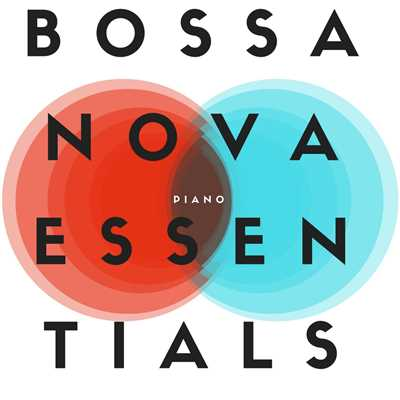 アルバム/Bossa Nova Essentials/Eximo Blue