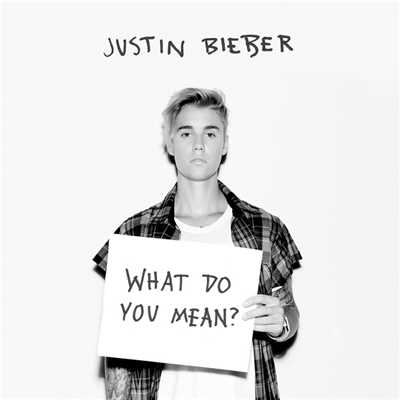 What Do You Mean?/Justin Bieber