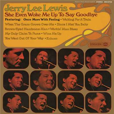シングル/She Even Woke Me Up To Say Goodbye/Jerry Lee Lewis