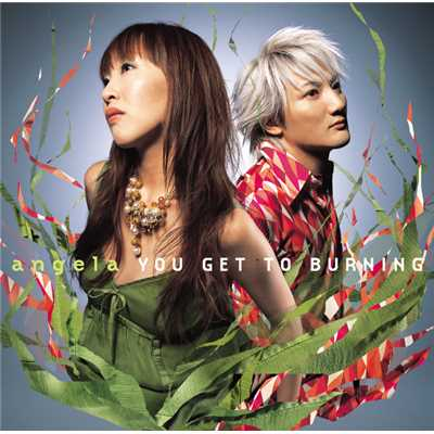 シングル/YOU GET TO BURNING/angela