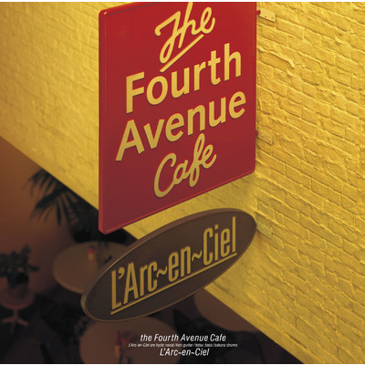 シングル/the Fourth Avenue Cafe/L'Arc~en~Ciel