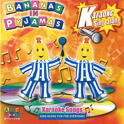 アルバム/Karaoke Songs/Bananas In Pyjamas