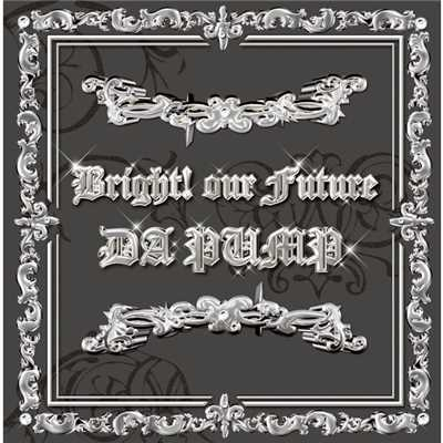 アルバム/Bright! our Future/DA PUMP