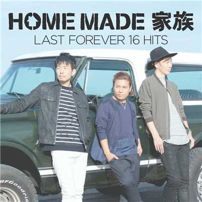 アルバム/LAST FOREVER 16 HITS/HOME MADE 家族