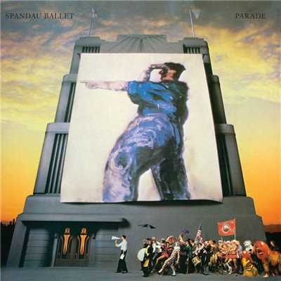 Only When You Leave (2010 Remaster)/Spandau Ballet