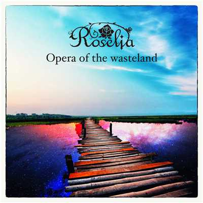 Opera of the wasteland -instrumental-/Roselia