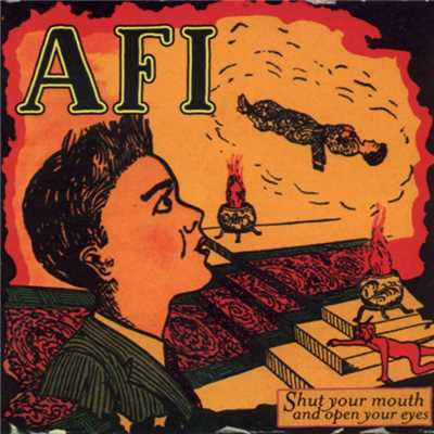 アルバム/Shut Your Mouth And Open Your Eyes/AFI