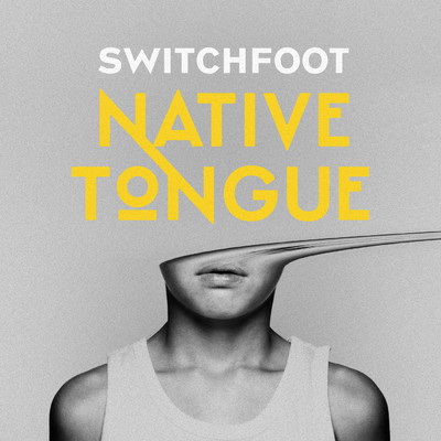アルバム/NATIVE TONGUE/Switchfoot