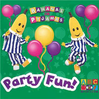 アルバム/Party Fun!/Bananas In Pyjamas