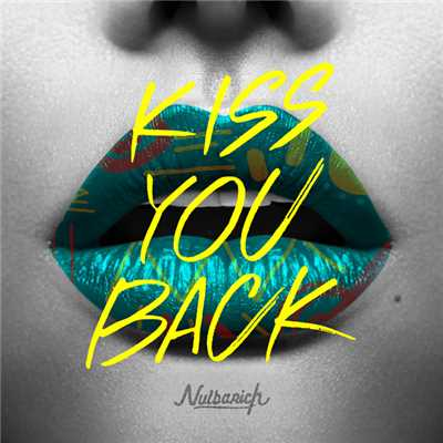 歌詞/Kiss You Back/Nulbarich
