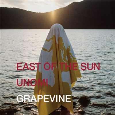 アルバム/EAST OF THE SUN / UNOMI/GRAPEVINE