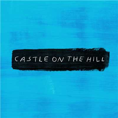 シングル/Castle on the Hill/Ed Sheeran