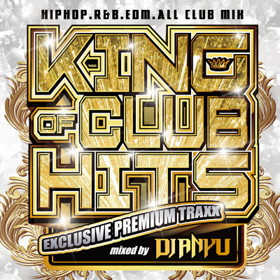 アルバム/KING OF CLUB HITS -EXCLUSIVE PREMIUM MIXX- mixed by DJ ANYU/Various Artists