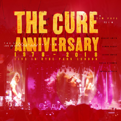 Anniversary: 1978 - 2018 Live In Hyde Park London (Live)/The Cure