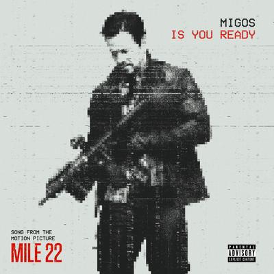 "シングル/Is You Ready (From ""Mile 22"")/Migos"