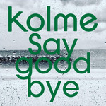 アルバム/Say good bye/kolme