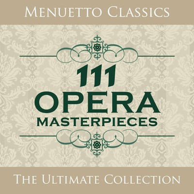 アルバム/111 Opera Masterpieces/Various Artists