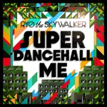 アルバム/SUPER DANCEHALL ME/RYO the SKYWALKER