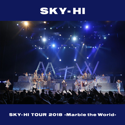 アルバム/SKY-HI TOUR 2018-Marble the World- <2018.04.28 at ROHM Theater Kyoto>/SKY-HI