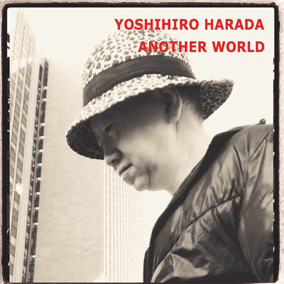 Another World/YOSHIHIRO HARADA