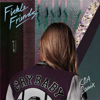 アルバム/Cry Baby (KDA Remix)/Fickle Friends