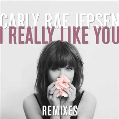 アルバム/I Really Like You (Remixes)/Carly Rae Jepsen