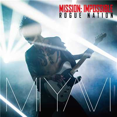 シングル/Mission: Impossible Theme/MIYAVI