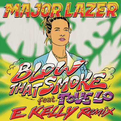 シングル/Blow That Smoke (feat. Tove Lo) [E Kelly Remix]/Major Lazer