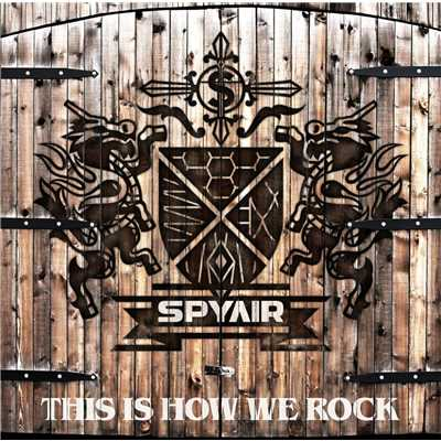 アルバム/THIS IS HOW WE ROCK/SPYAIR