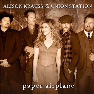 シングル/Paper Airplane/Alison Krauss & Union Station