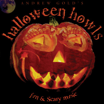アルバム/Halloween Howls: Fun & Scary Music (Deluxe Edition)/Andrew Gold