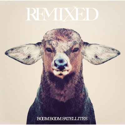 アルバム/REMIXED/BOOM BOOM SATELLITES
