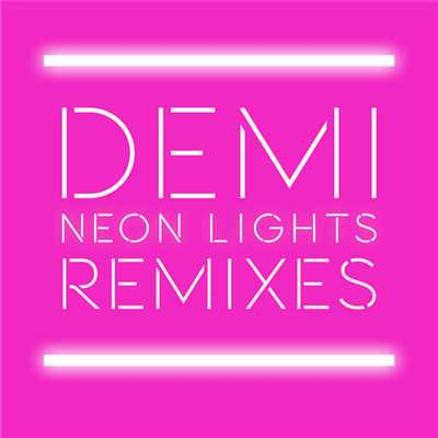 シングル/Neon Lights (Tracy Young Remix)/Demi Lovato