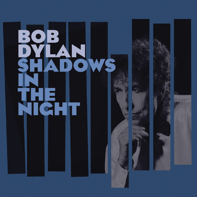 ハイレゾアルバム/Shadows in the Night/Bob Dylan