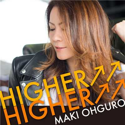 着うた®/Higher↑↑ Higher↑↑ 〜Single ver.〜/大黒摩季