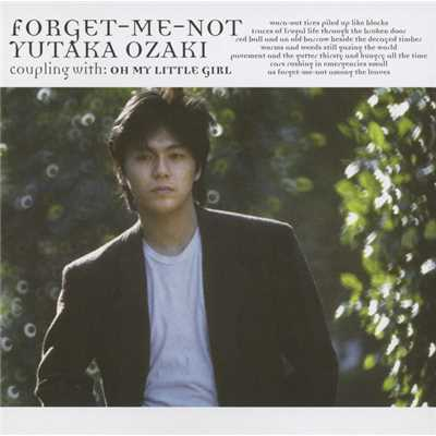 アルバム/FORGET-ME-NOT / OH MY LITTLE GIRL/尾崎 豊