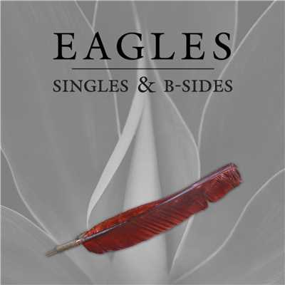 アルバム/Singles & B-Sides (Remastered)/Eagles