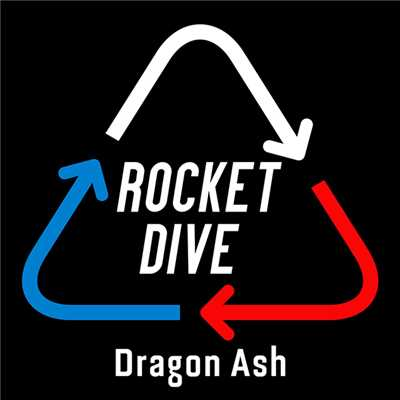シングル/ROCKET DIVE/Dragon Ash