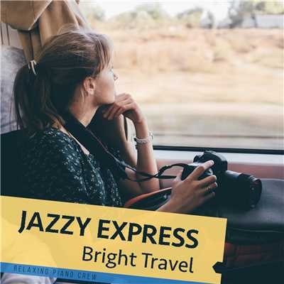 アルバム/Jazzy Express - Bright Travel -/Relaxing Piano Crew