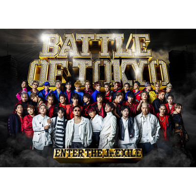 BATTLE OF TOKYO 〜ENTER THE Jr.EXILE〜/GENERATIONS, THE RAMPAGE, FANTASTICS, BALLISTIK BOYZ from EXILE TRIBE