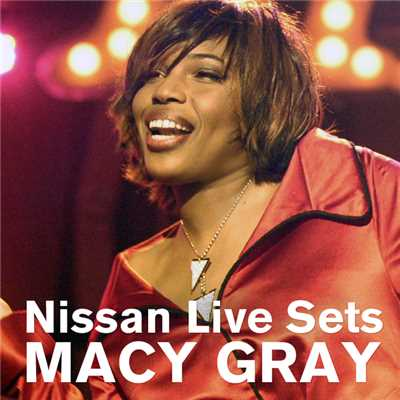 アルバム/Macy Gray : Nissan Live Sets on Yahoo! Music (Edited Version)/メイシー・グレイ