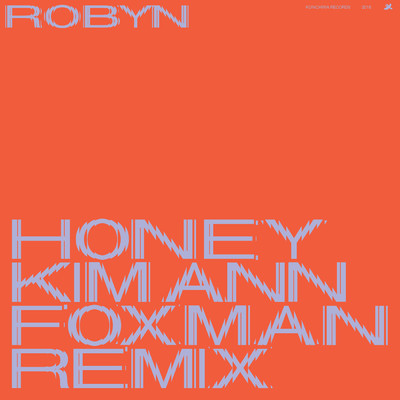 シングル/Honey (Kim Ann Foxman Remix)/Robyn