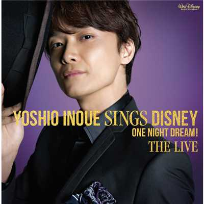 アルバム/Yoshio Inoue sings Disney 〜One Night Dream ! The Live/井上 芳雄